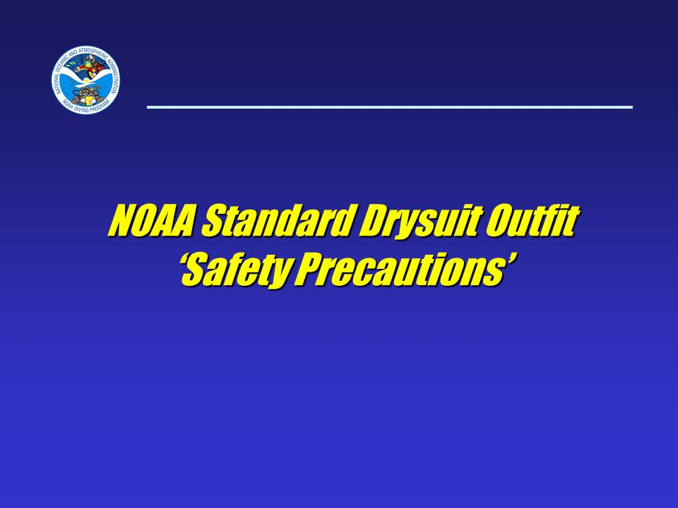 NOAA Standard Drysuit Outfit 'Safety Precautions'
