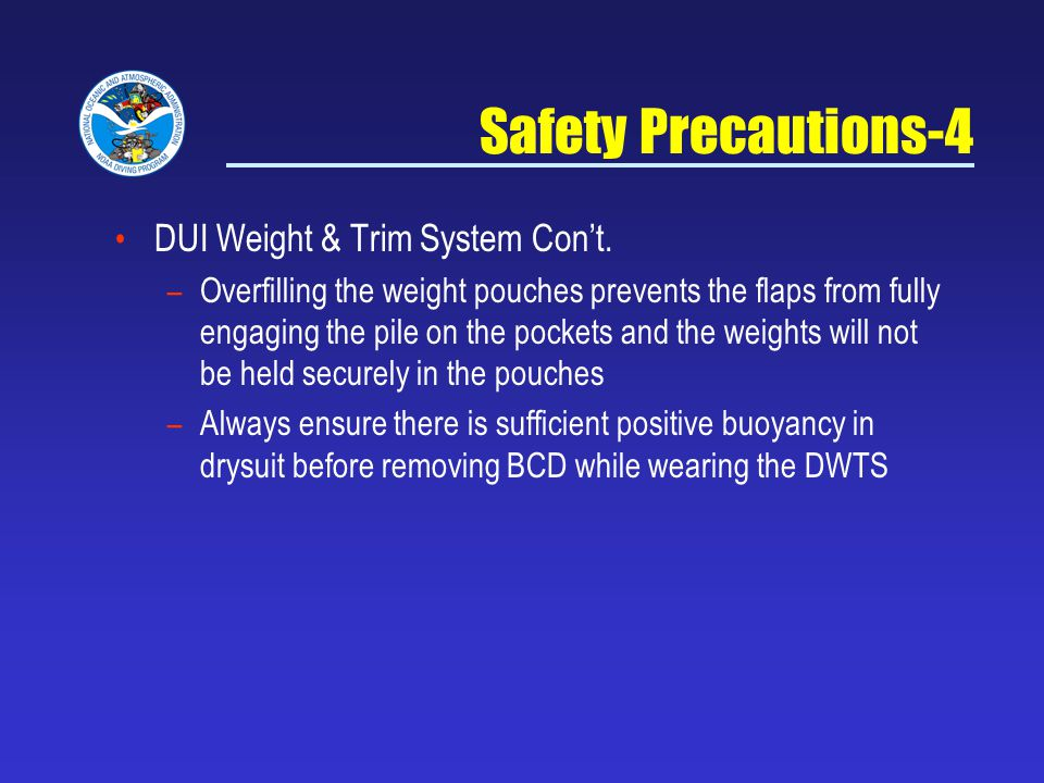 Safety Precautions-4 DUI Weight & Trim System Con't.