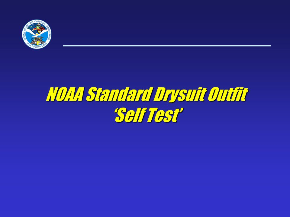 NOAA Standard Drysuit Outfit 'Self Test'