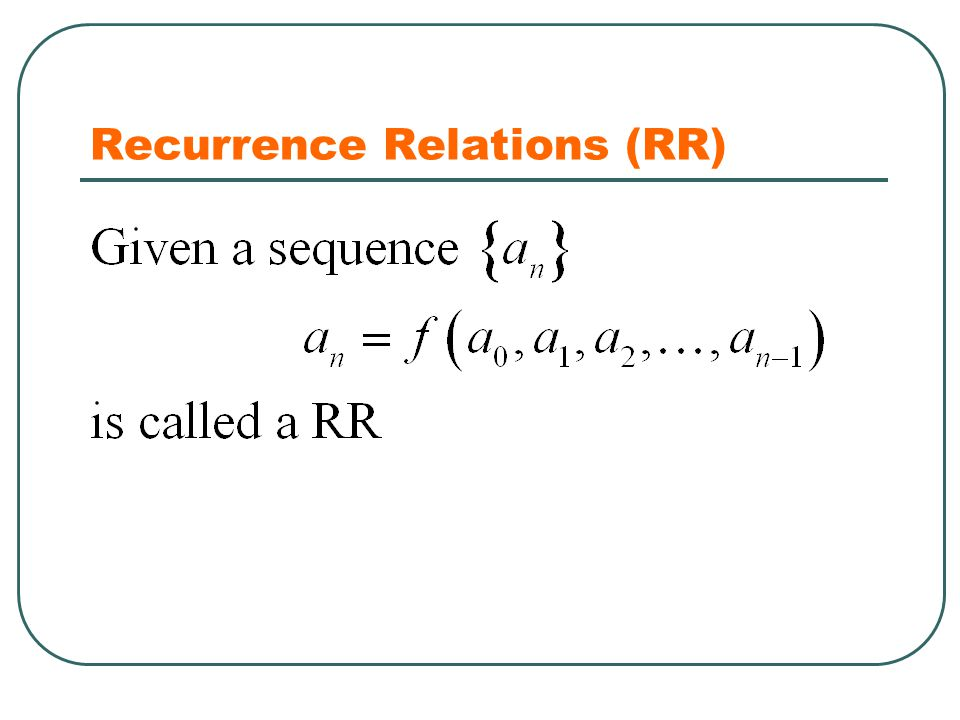 Recurrence Relations (RR)