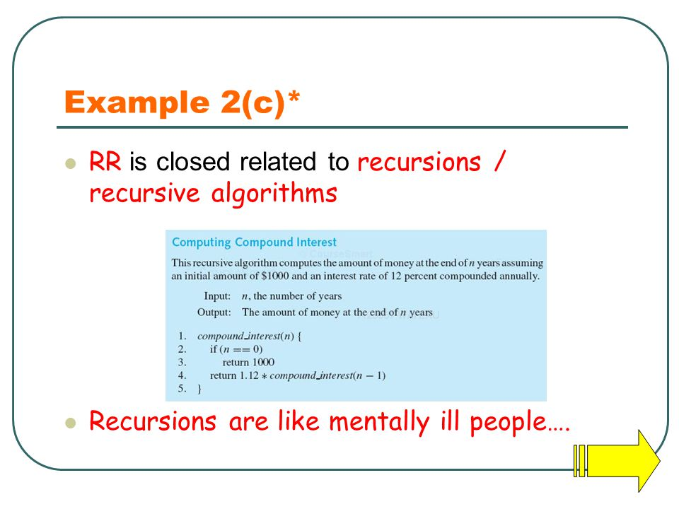 Example 2(c)* RR is closed related to recursions / recursive algorithms.