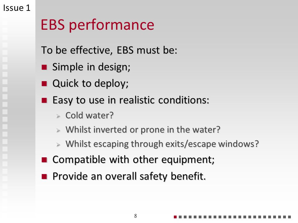 EBS performance To be effective, EBS must be: Simple in design;