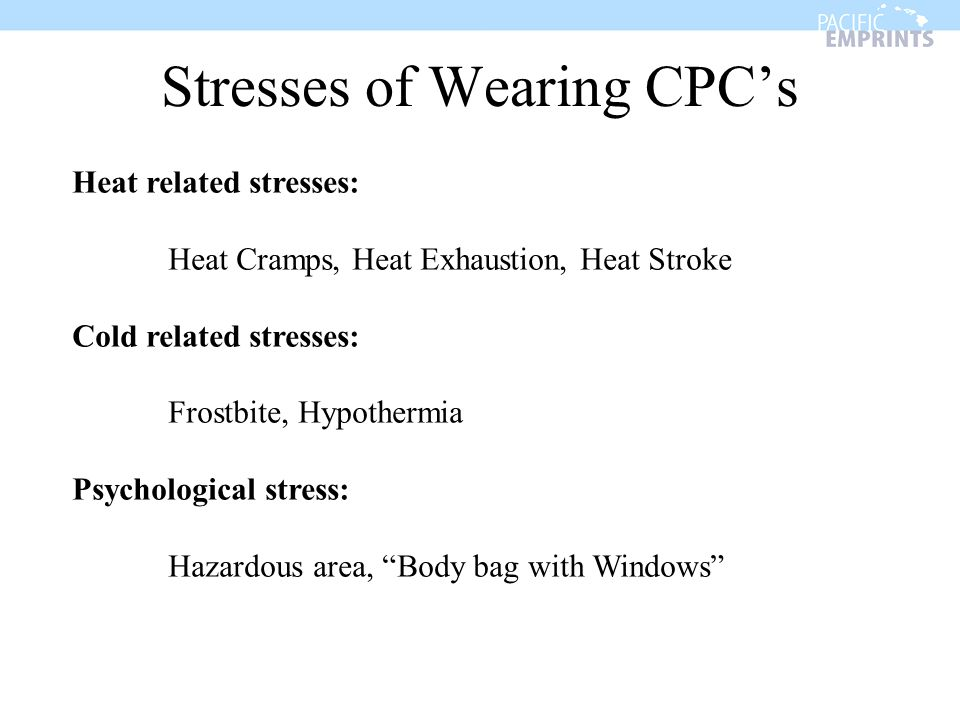 Stresses of Wearing CPC's