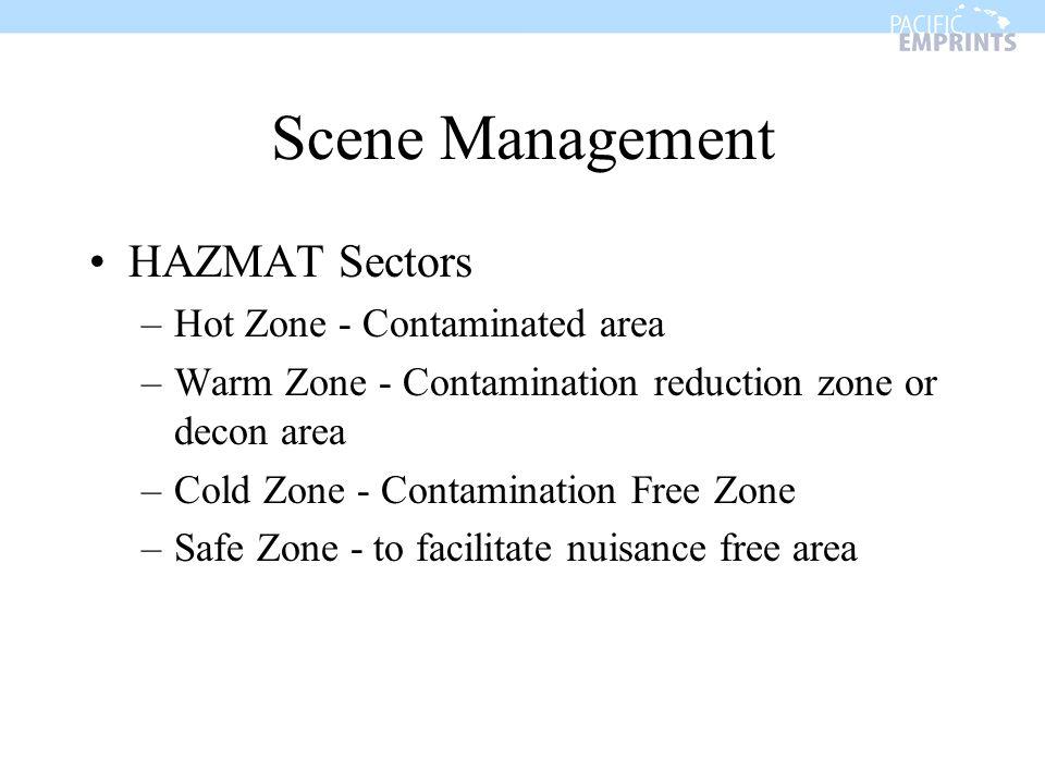 Scene Management HAZMAT Sectors Hot Zone - Contaminated area