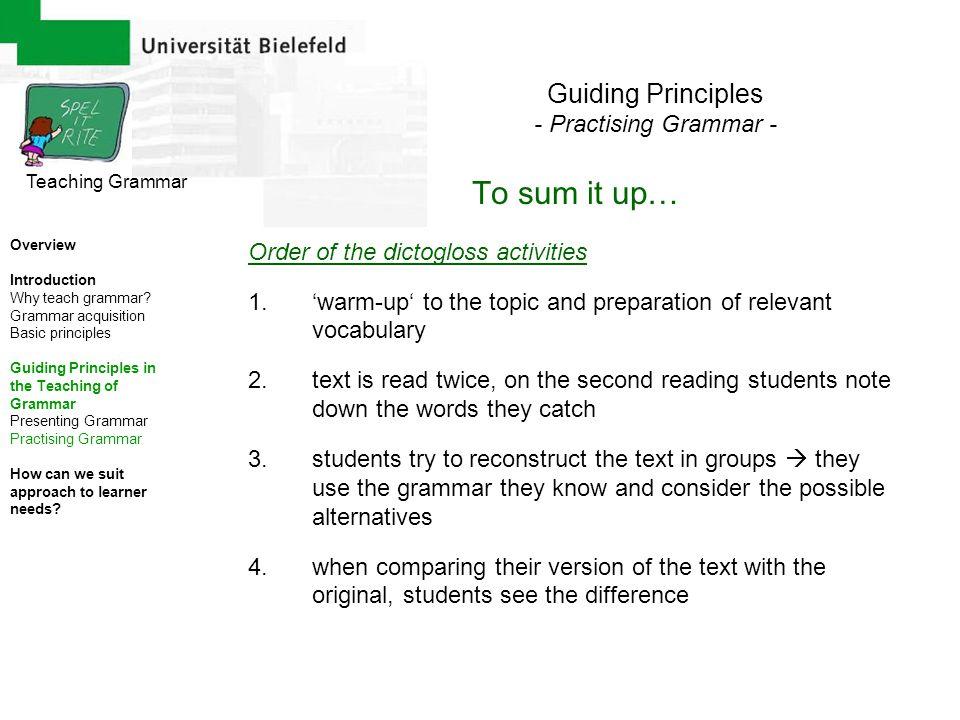 To sum it up… Guiding Principles - Practising Grammar -