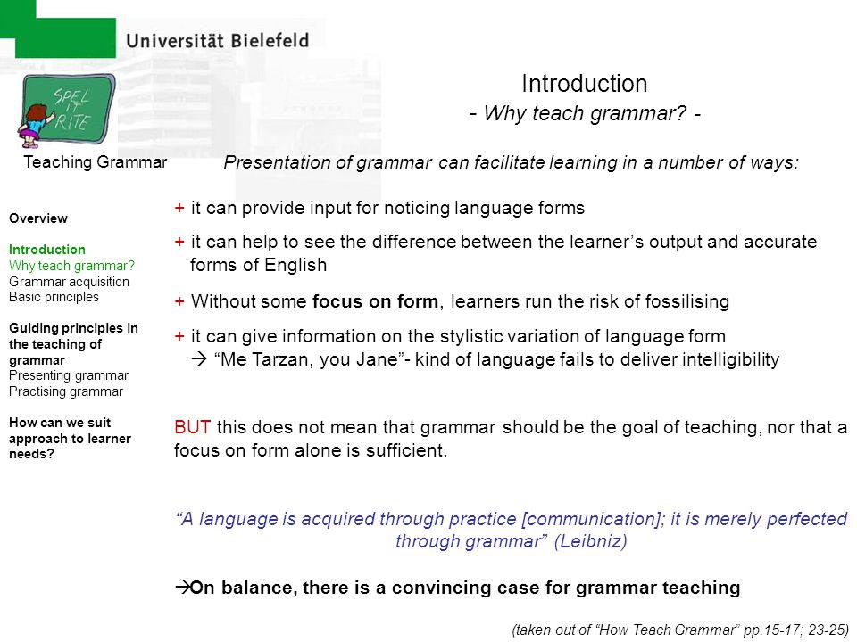 Presentation of grammar can facilitate learning in a number of ways: