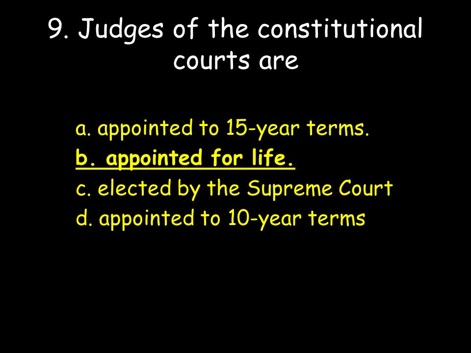 9. Judges of the constitutional courts are