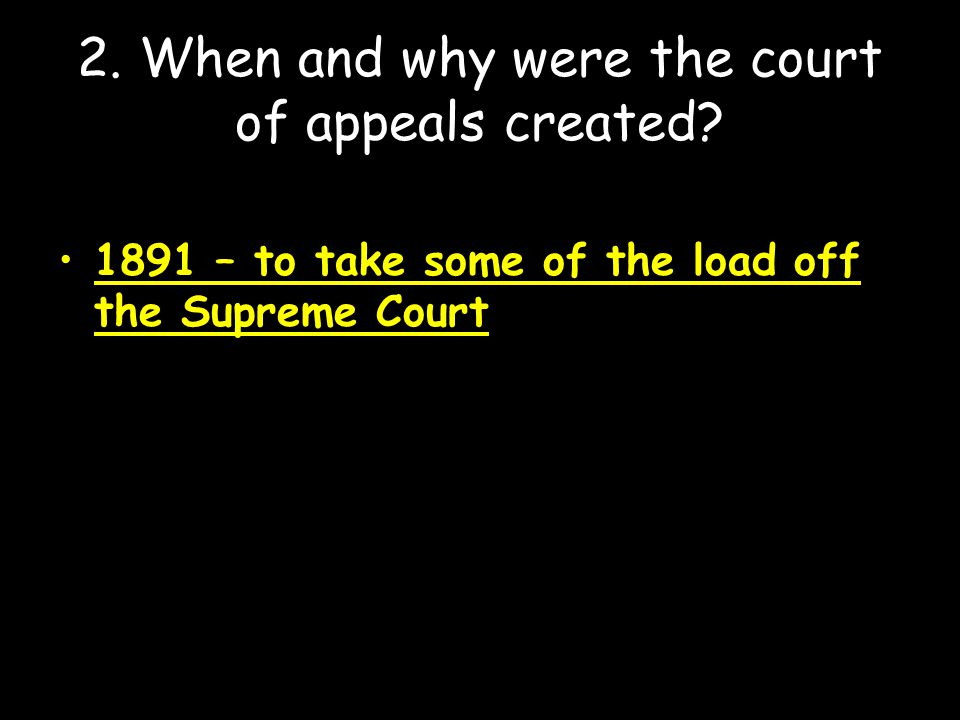 2. When and why were the court of appeals created
