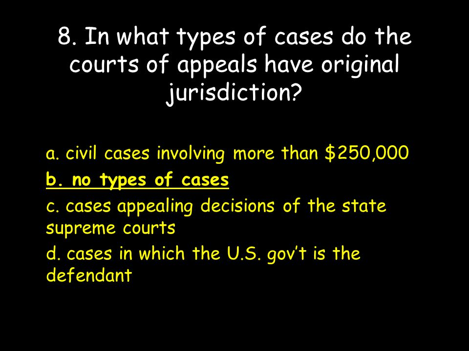 8. In what types of cases do the courts of appeals have original jurisdiction