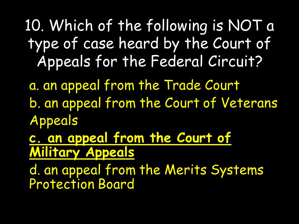 10. Which of the following is NOT a type of case heard by the Court of Appeals for the Federal Circuit