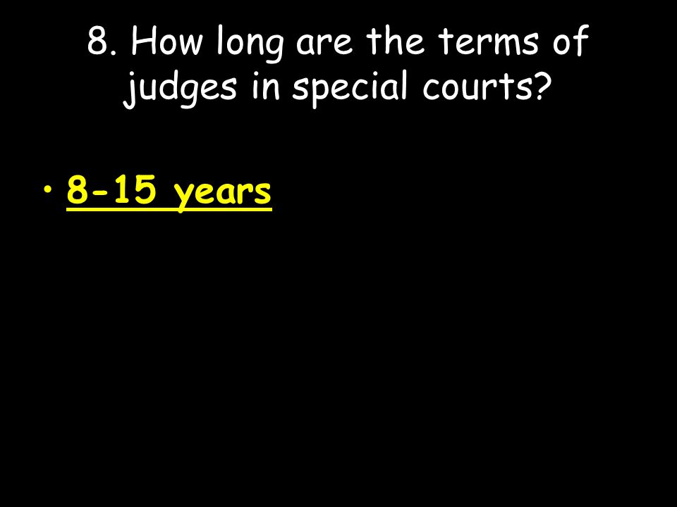 8. How long are the terms of judges in special courts