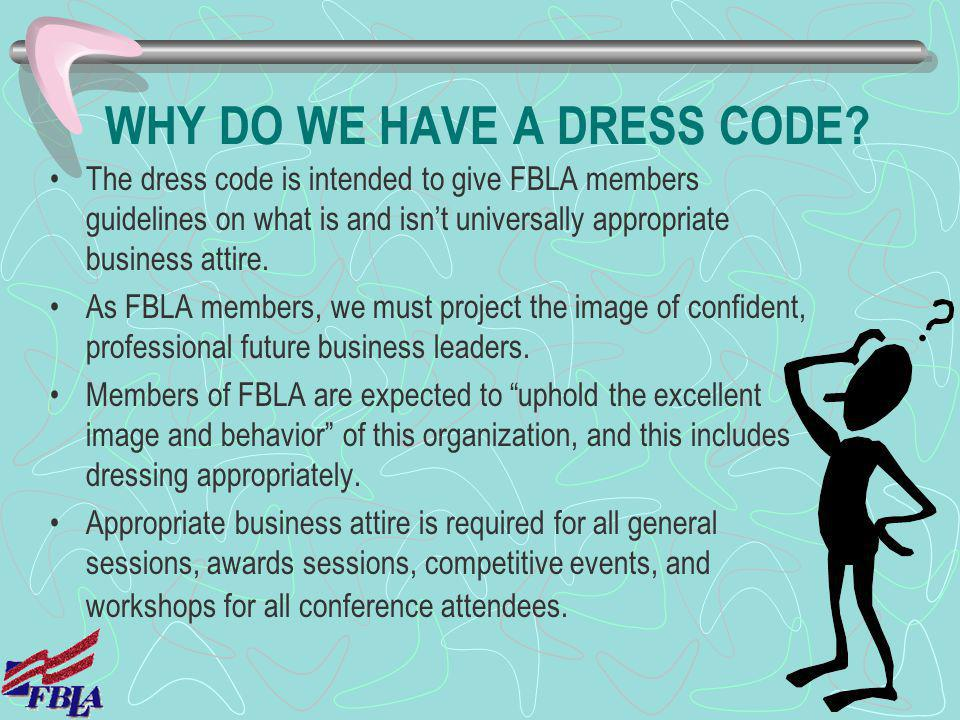 WHY DO WE HAVE A DRESS CODE