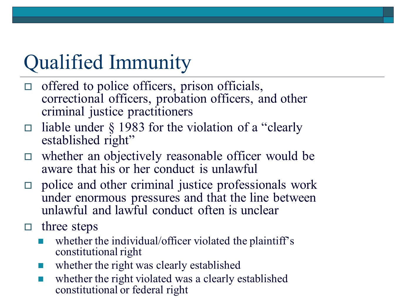 Qualified Immunity offered to police officers, prison officials, correctional officers, probation officers, and other criminal justice practitioners.