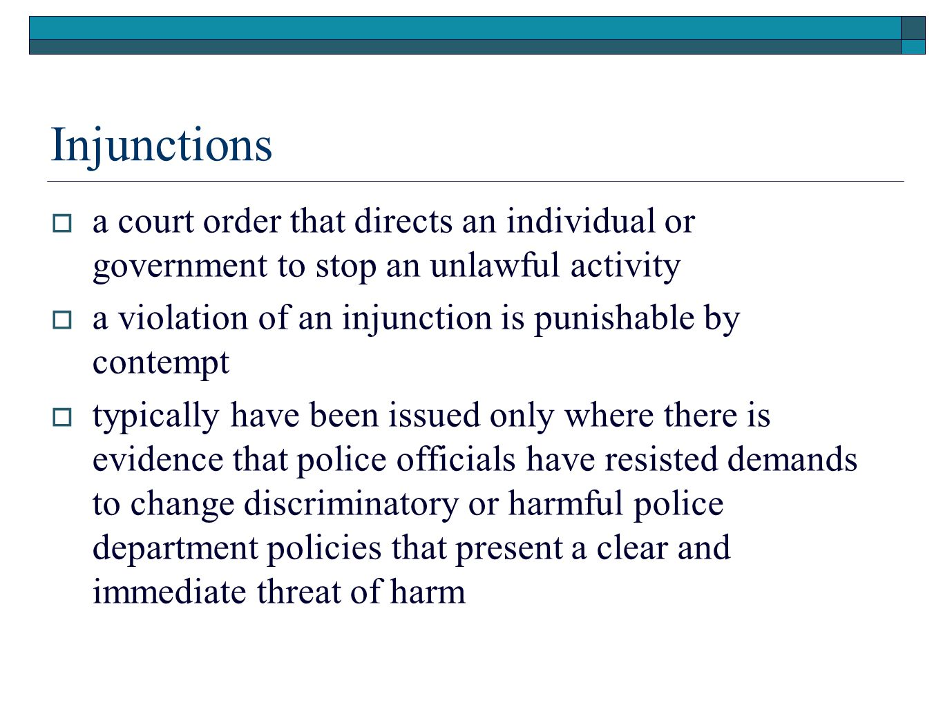 Injunctions a court order that directs an individual or government to stop an unlawful activity.