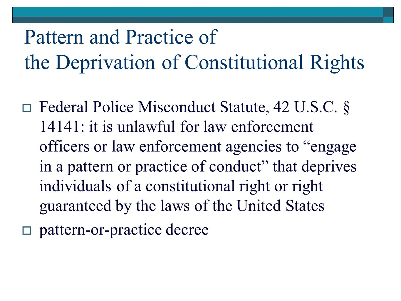 Pattern and Practice of the Deprivation of Constitutional Rights