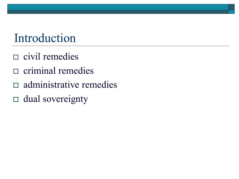 Introduction civil remedies criminal remedies administrative remedies