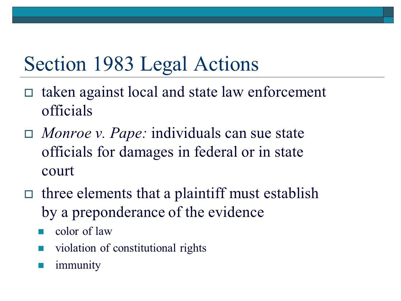 Section 1983 Legal Actions taken against local and state law enforcement officials.