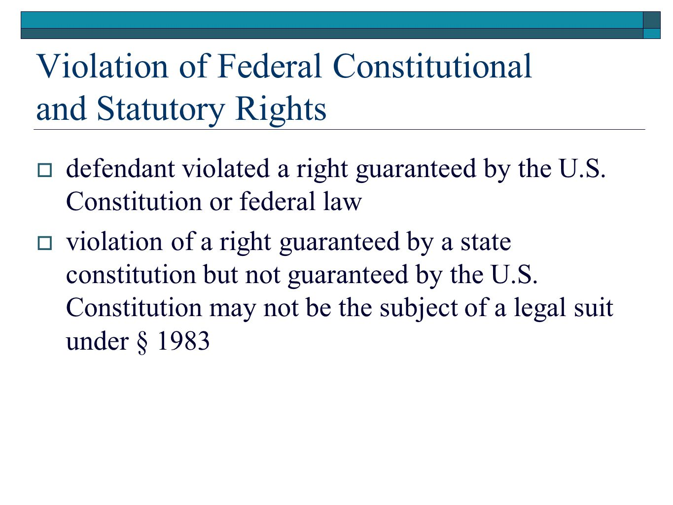 Violation of Federal Constitutional and Statutory Rights