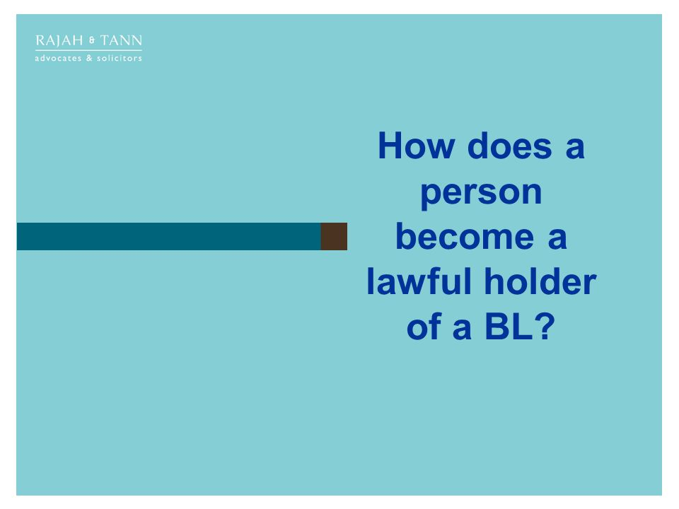 How does a person become a lawful holder of a BL