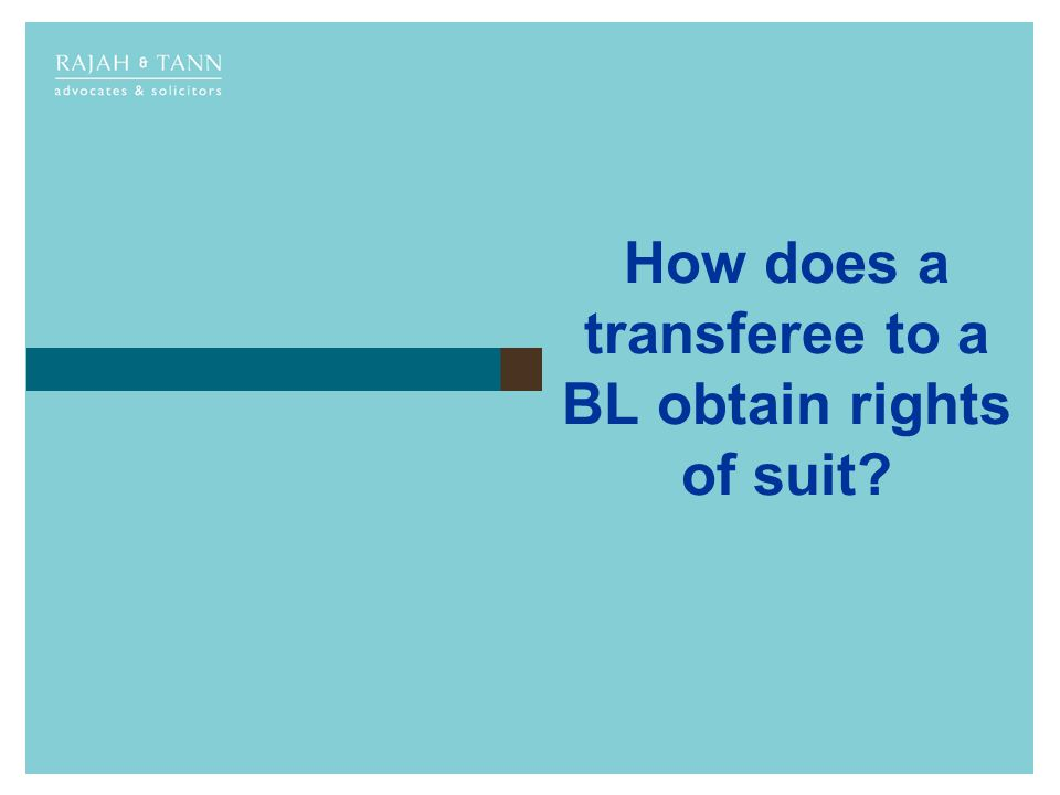 How does a transferee to a BL obtain rights of suit