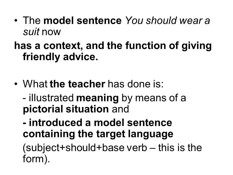 The model sentence You should wear a suit now
