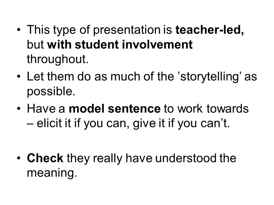 This type of presentation is teacher-led, but with student involvement throughout.