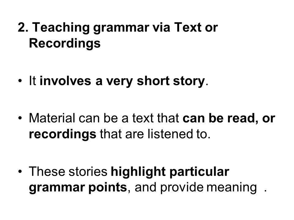 2. Teaching grammar via Text or Recordings