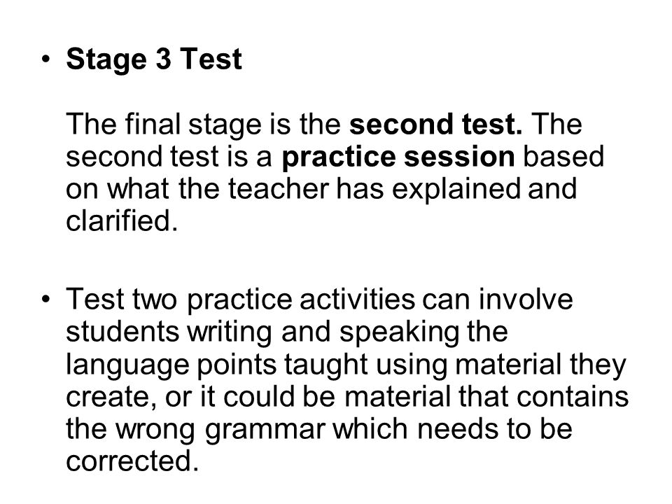 Stage 3 Test The final stage is the second test