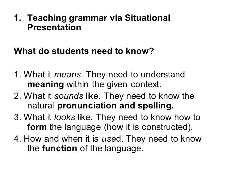 Teaching grammar via Situational Presentation