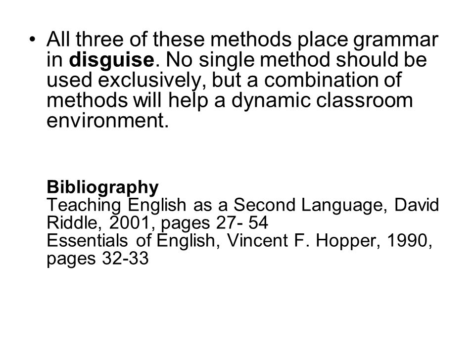All three of these methods place grammar in disguise