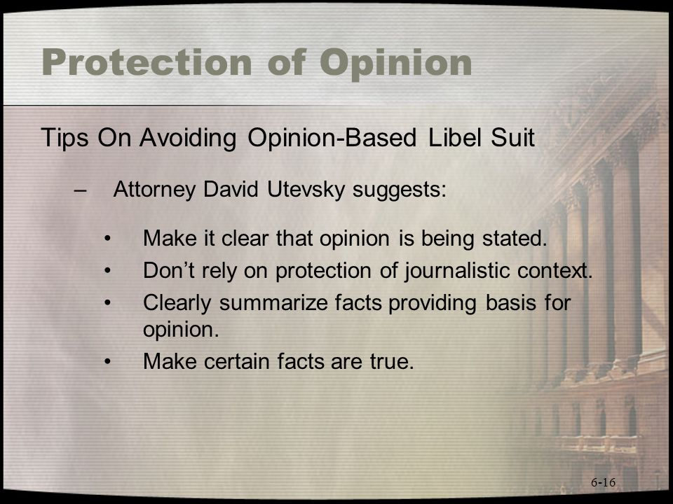 Protection of Opinion Tips On Avoiding Opinion-Based Libel Suit