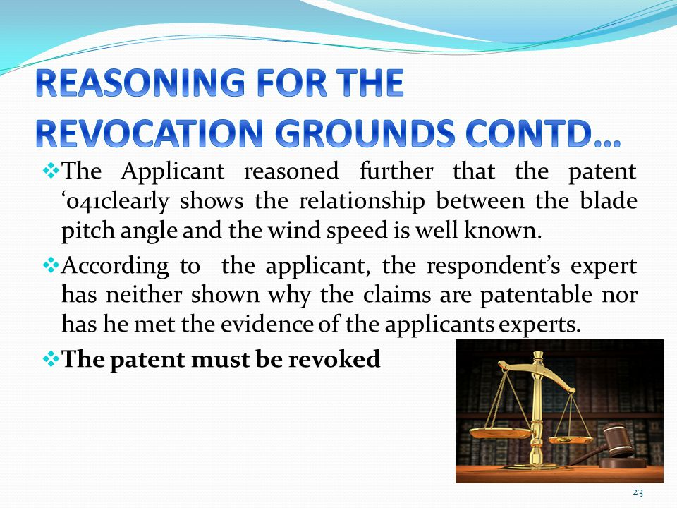 REASONING FOR THE REVOCATION GROUNDS CONTD…
