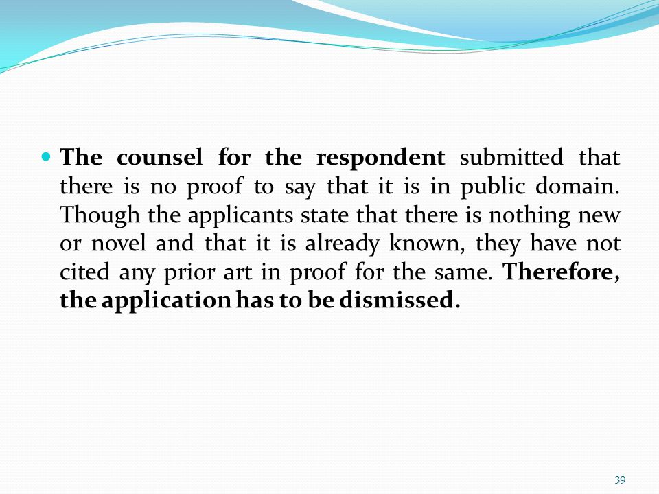The counsel for the respondent submitted that there is no proof to say that it is in public domain.