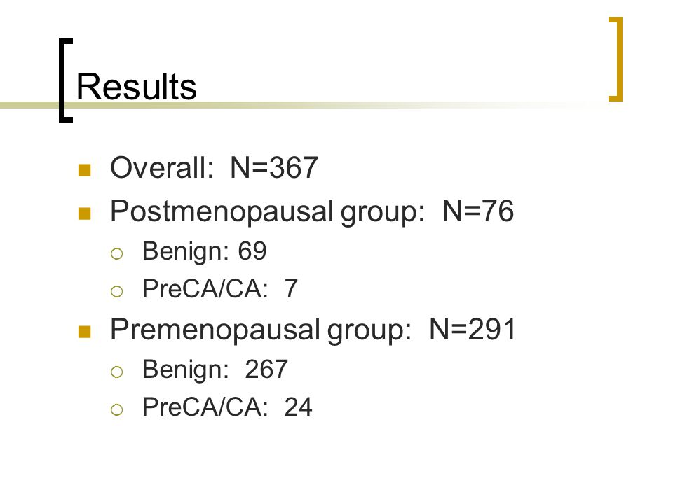 Results Overall: N=367 Postmenopausal group: N=76