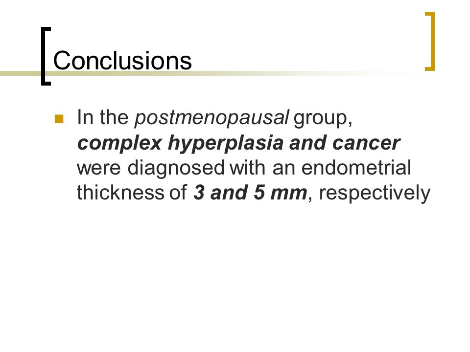 Conclusions In the postmenopausal group, complex hyperplasia and cancer were diagnosed with an endometrial thickness of 3 and 5 mm, respectively.