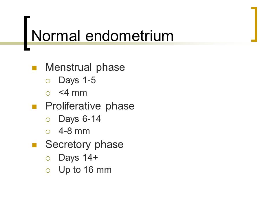 Normal endometrium Menstrual phase Proliferative phase Secretory phase