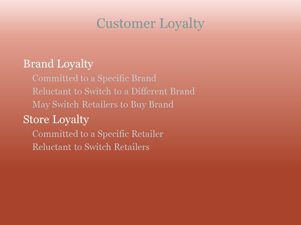 Customer Loyalty Brand Loyalty Store Loyalty