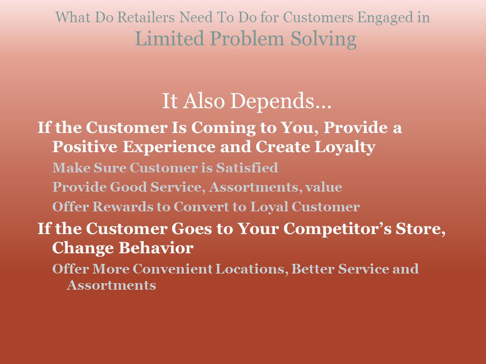 What Do Retailers Need To Do for Customers Engaged in Limited Problem Solving