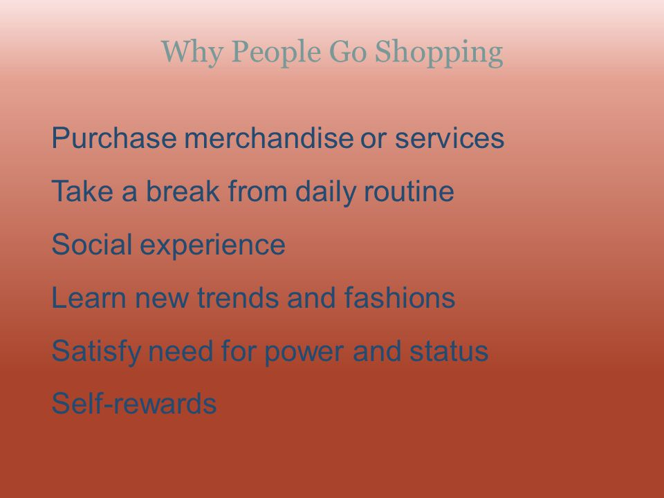 Why People Go Shopping Purchase merchandise or services