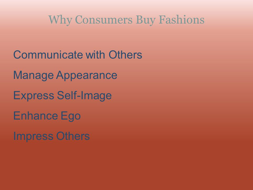 Why Consumers Buy Fashions