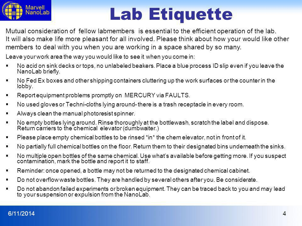 Lab Etiquette Mutual consideration of fellow labmembers is essential to the efficient operation of the lab.