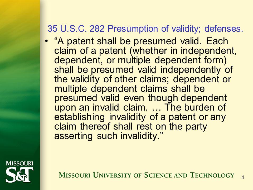 35 U.S.C. 282 Presumption of validity; defenses.