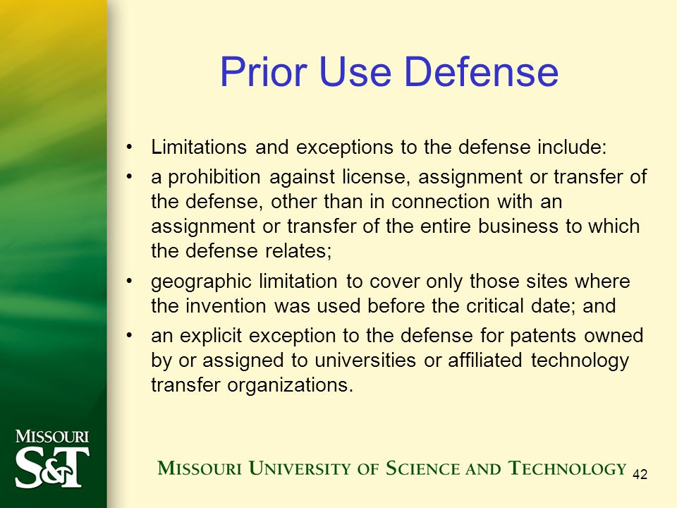 Prior Use Defense Limitations and exceptions to the defense include: