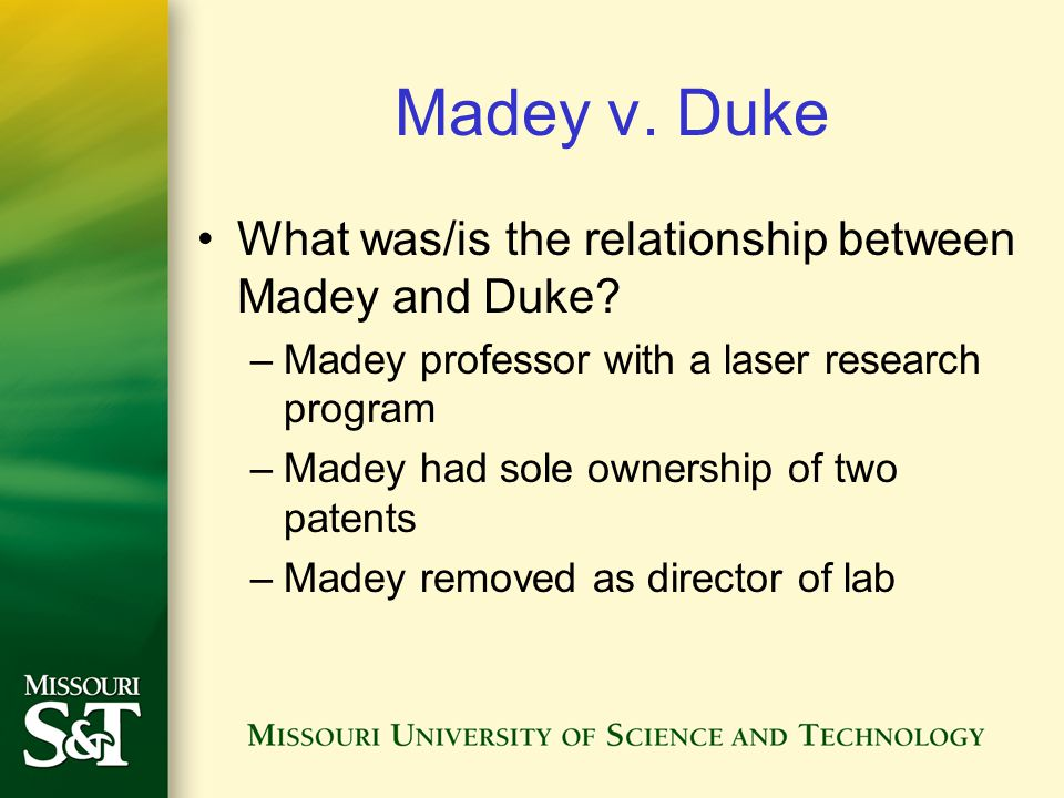 Madey v. Duke What was/is the relationship between Madey and Duke