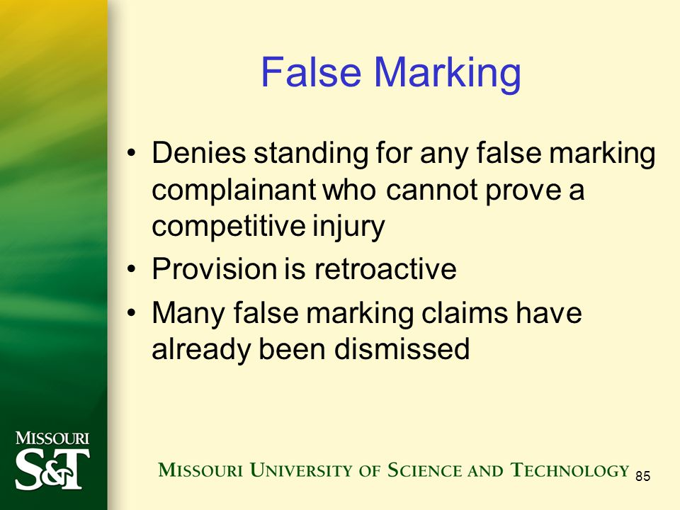 False Marking Denies standing for any false marking complainant who cannot prove a competitive injury.