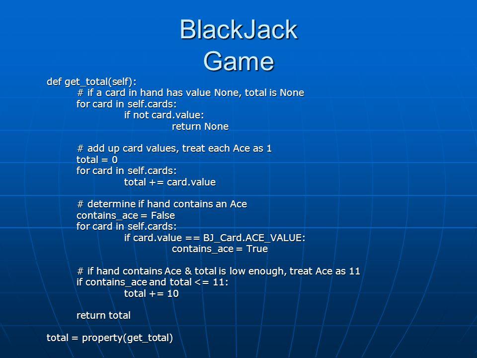 BlackJack Game def get_total(self):