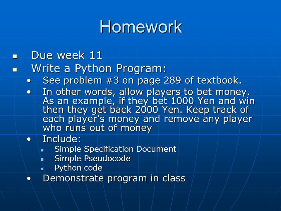 Homework Due week 11 Write a Python Program: