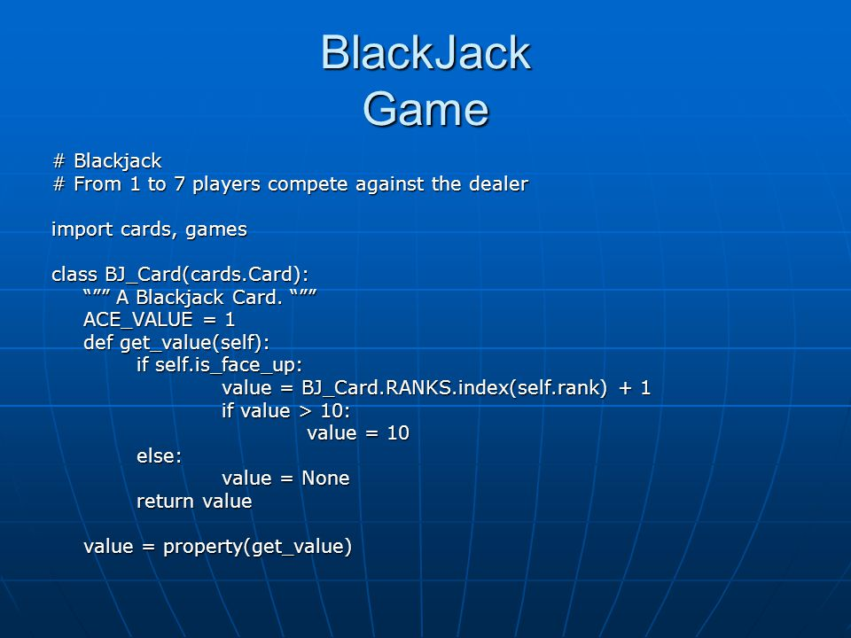BlackJack Game # Blackjack