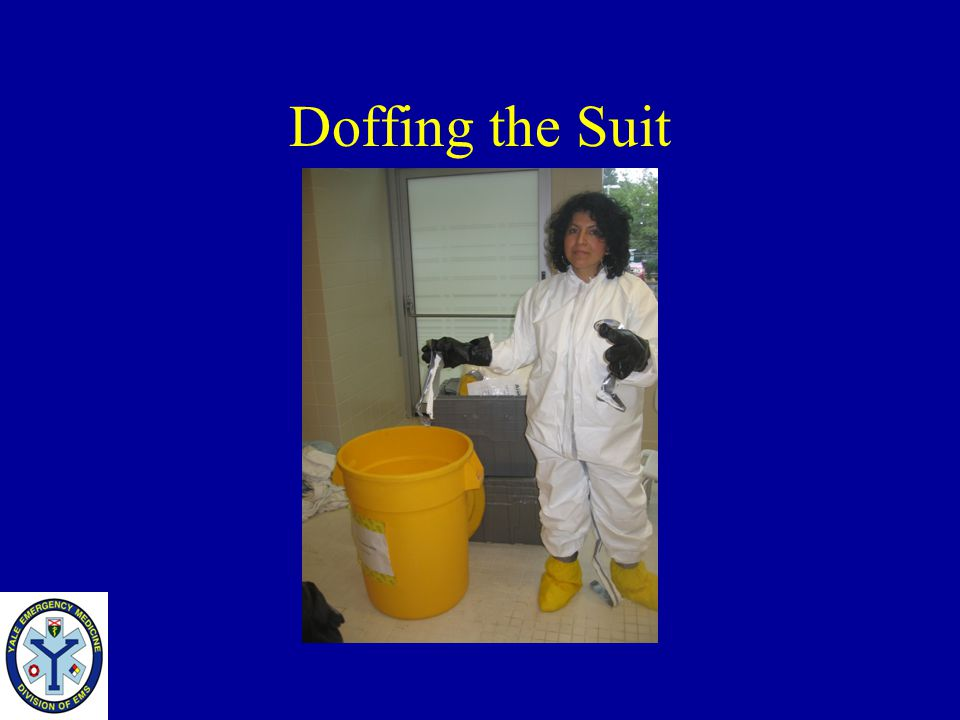 Doffing the Suit Place the tape in the appropriate bucket