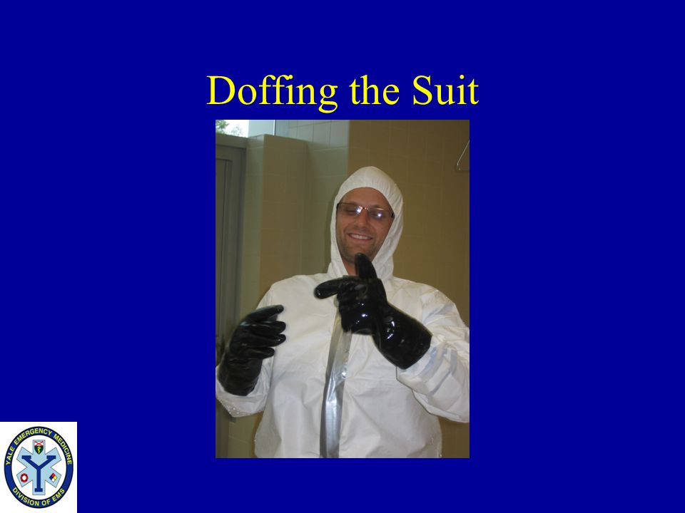 Doffing the Suit Pull outer tape off before taking your outer gloves off